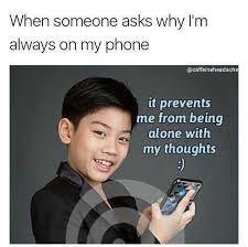 dopl3r com memes when someone asks why im always on my phone