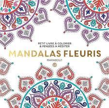 Le petit livre de coloriage  mandalas fleuris livre pas cher