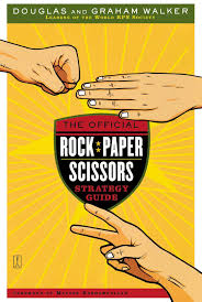 the official rock paper scissors strategy guide douglas walker