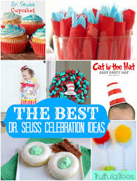 dr seuss birthday ideas the best dr seuss birthday celebration ideas our thrifty ideas