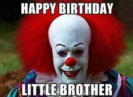 Naughty Birthday Memes - 20 best brother birthday memes love brainy quote