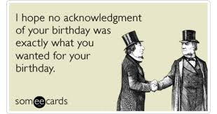 Funny Ecard Memes - funny belated birthday cards funny belated birthday memes ecards