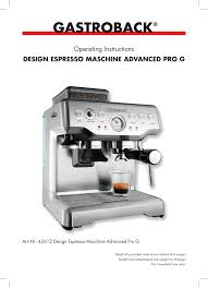 gastroback 42612 design espressomaschine advanced pro g gastroback 42612 design espresso machine advanced pro g user