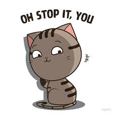 Oh Stop It U Meme - oh stop it you cat meme posters by clgtart redbubble