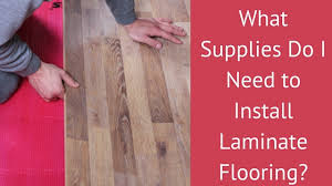 what supplies do i need to install laminate flooring