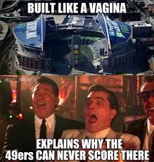 Niners Memes - 22 meme internet built like a vagina explains why the 49ers can