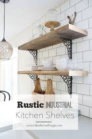 kitchen sheved rustic industrial kitchen shelves so much better with age
