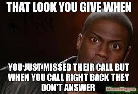 Answer Your Phone Meme - i have a missed call from you answer your damn phone when i call