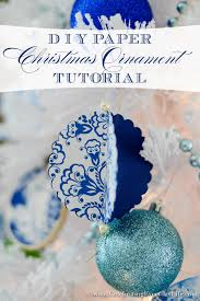 Blue Christmas Decorations Diy by Diy Paper Christmas Ornament Tutorial Celebrating Everyday Life