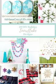 Easy Holiday Decorating Roundup Of 20 Diy Holiday Snowflake Designs Adrian U0027s Crazy Life