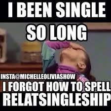 Memes About Being Single - 20 very relatable single taken memes sayingimages com