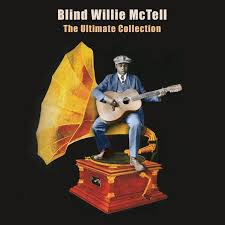 Blind Willie Mctell Chords Searching The Desert For The Blues By Blind Willie Mctell Pandora