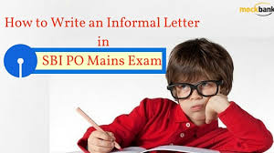 to write an informal letter in sbi po mains exam