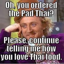 Thai Food Meme - thai food quickmeme