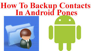 how to backup contacts on android how to backup contacts on android phones