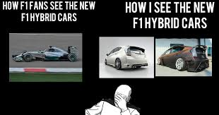 Hybrid Car Meme - i m not a big f1 fan but i thought to make a meme of it d