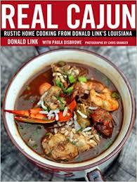 cajun cuisine cajun rustic home cooking from donald link s louisiana donald
