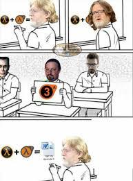 Half Life 3 Confirmed Meme - half life 3 confirmed funny memes daily lol pics