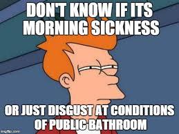 Morning Sickness Meme - morning sickness imgflip