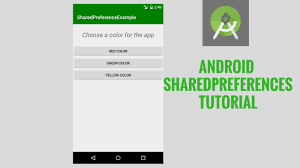 android sharedpreferences exle android sharedpreferences tutorial