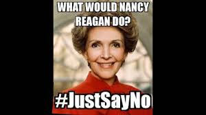 No Just No Meme - nancy reagan say no to drugs rap youtube