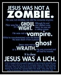 Zombie Jesus Meme - jesus was not a zombie he was not mindless nor did he consume anyone