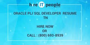 Oracle Pl Sql Developer Resume Sample by Oracle Pl Sql Developer Resume Tn Hire It People We Get It Done