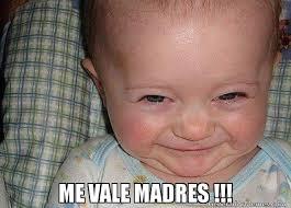Memes De Me Vale - me vale madres meme de bebe curado imagenes memes