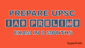 how to prepare for ias prelims exam in 2 months superprofs