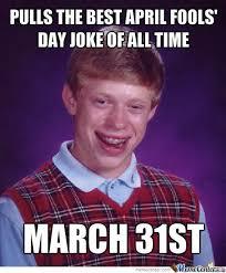 April Fools Day Meme - makes a meme about april fools day not april fools day by