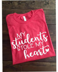 valentines shirts amazing deal shirt my students stole my heart