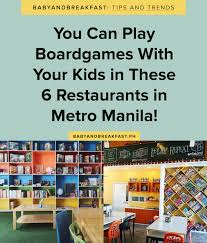 restaurants with boardgames philippines mommy family blog