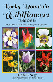 rocky mountain native plants rocky mountain wildflowers field guide linda s nagy linda nagy
