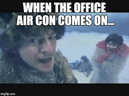 Air Conditioning Meme - office air conditioning imgflip