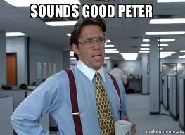 Meme Sounds - sounds good peter that would be great office space bill lumbergh