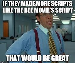 Script Meme - that would be great latest memes imgflip