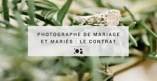 photographe pour mariage photographe de mariage et mariés le contrat objectif photographe