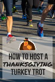 great ideas to start your own thanksgiving turkey trot