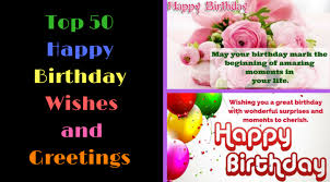 top 50 happy birthday wishes and greetings festival eventz