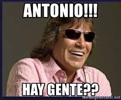 Jose Meme - antonio hay gente jose feliciano meme generator