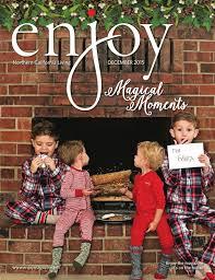 enjoy magazine northern california living u2014december 2015 by enjoy