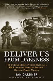 deliver us from darkness the untold story of third battalion 506