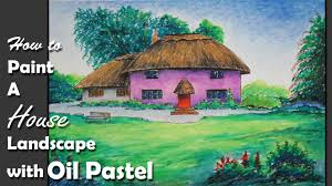 how to paint a house landscape with oil pastel youtube