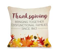 dysfunctional families thanksgiving throw pillow