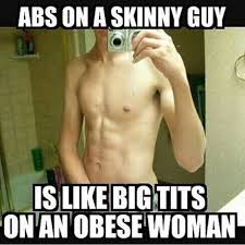 Skinny Guy Meme - this one with my head all obese woman have huge 163906780 added