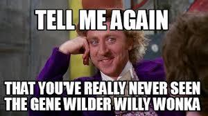 Meme Gene - the best of gene wilder memes hhkmaghhkmag live the lifestyle