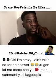 Crazy Boyfriend Meme - 25 best memes about crazy boyfriend crazy boyfriend memes