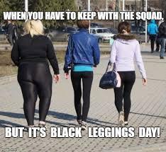 Leggings Meme - legging fail imgflip