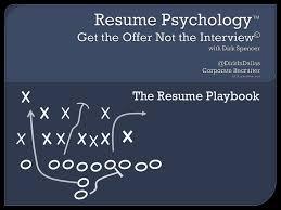 Resume Psychology Dirk Spencer Resume Psychology The Resume Playbook