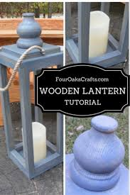 How To Make Home Decor Fun And Easy Tutorial On How To Make A Wooden Lantern Great Home